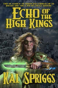 Echo of the High Kings, Book I of the Eoriel Saga