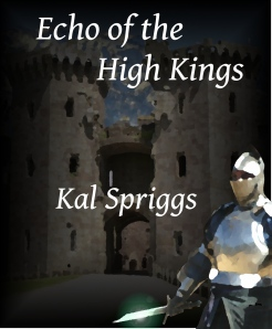 Echo of the High Kings by Kal Spriggs