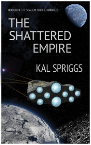 The Shattered Empire Book II of the Shadow Space Chronicles