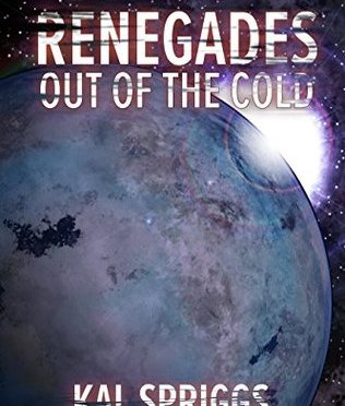 Review – Renegades: Out of the Cold by Kal Spriggs