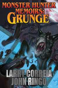 Monster Hunter Grunge by Larry Correia and John Ringo